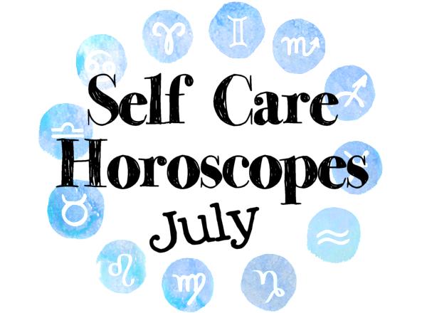 July Self Care Horoscopes